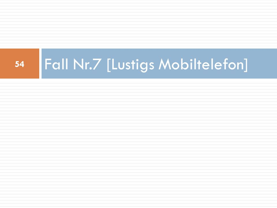 Fall Nr.7 [Lustigs Mobiltelefon]